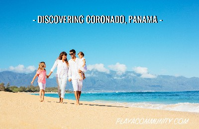 Todo lo que necesita saber sobre Coronado, Panama